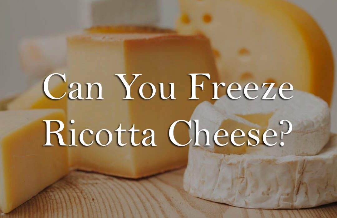 can-you-freeze-ricotta-cheese-filling