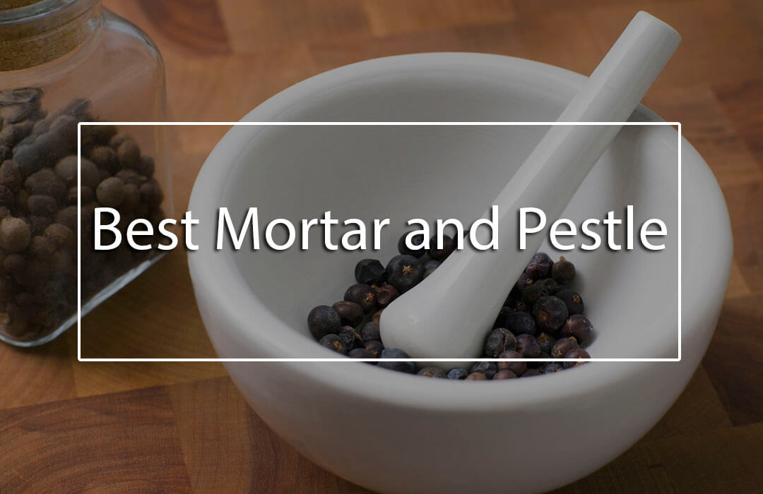 8 Best Mortar And Pestle Set Quick Buy Guide And Reviews